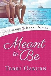 Meant to Be (An Anchor Island Novel) by Terri Osburn (2013-05-21)