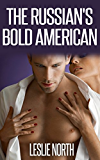 The Russian's Bold American (The Fedosov Family Series Book 2)