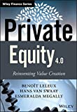 Private Equity 4.0: Reinventing Value Creation (Wiley Finance Series)