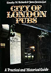 CITY OF LONDON PUBS: A PRACTICAL AND HISTORICAL GUIDE.