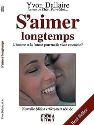 S'aimer longtemps: L'homme et la femme peuvent-ils vivre ensemble?