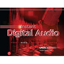 Instant Digital Audio: VASST Instant Series: Production and Postproduction for Video and Multimedia by Douglas Spotted Eagle (2005-12-15)