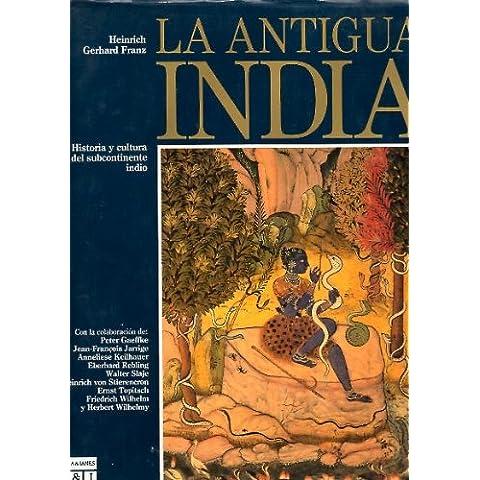 LA ANTIGUA INDIA. HISTORIA Y CULTURA DEL SUBCONTINENTE