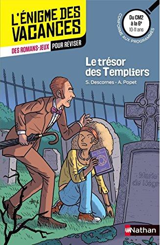 L'énigme des vacances - Le trésor des Templiers - Cahier de vacances du CM2 à la 6eme