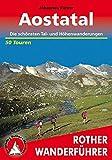 Rother Wanderführer / Aostatal: Die schönsten Tal- und Höhenwanderungen. 50 Touren