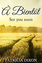 À Bientôt: See you soon (All for Love Book 1)