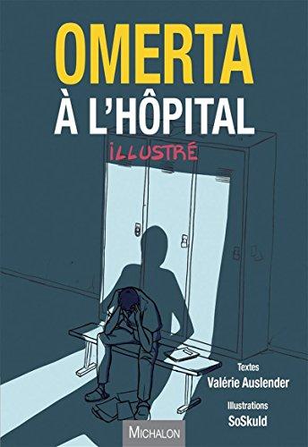 Omerta à l'hôpital - illustrée par Valerie Auslender