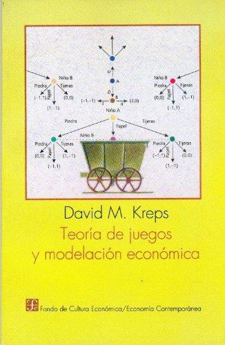 Teoria de Juegos y Modelacion Economica por David Kreps