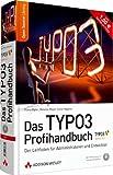 Das TYPO3 Profihandbuch - Der Leitfaden für Entwickler und Administratoren zu Version 4.3 (Open Source Library)