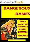 """DANGEROUS DAMES"" The Pulp Vision Of..."