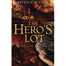 The Hero's Lot (The Staff and the Sword) by Patrick W. Carr (2013-07-15)
