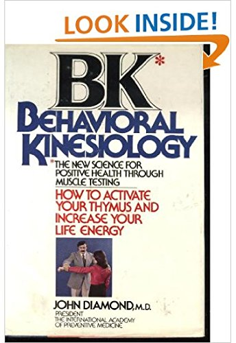 Bk-Behavioral Kinesiology: How to Activate Your Thymus and Increase Your Life Energy. por John Diamond
