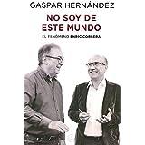 Corbera: No soy de este mundo (Spanish Edition) by Gaspar Hernandez (2016-06-30)