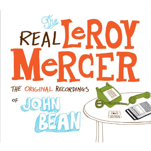 The Real Leroy Mercer: The Original Recordings of John Bean [Explicit]