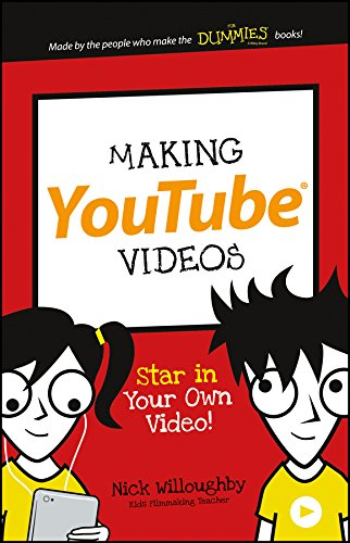 Making YouTube Videos: Star in Your Own Video! (Dummies Junior) por Nick Willoughby