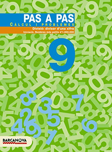 Pas a pas 9. Càlcul i problemes (Materials Educatius - Material Complementari Primària - Quaderns De Matemàtiques) - 9788448912901