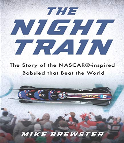 The Night Train: The Story of the NASCAR-inspired Bobsled the Beat the World (English Edition)