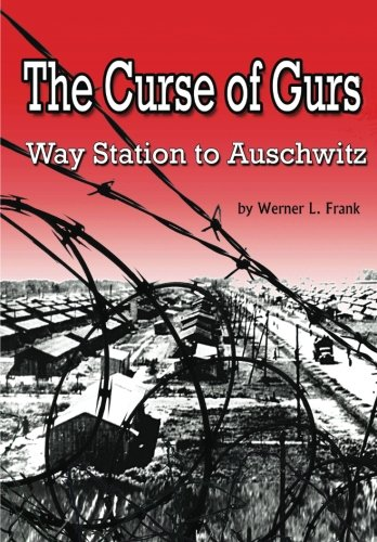 The Curse of Gurs: Way Station to Auschwitz (Das Way Station)