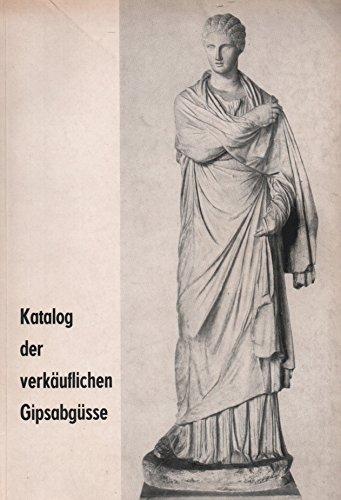 Staatliche Kunstsammlung Dresden: Katalog der verkäuflichen Gipsabgüsse