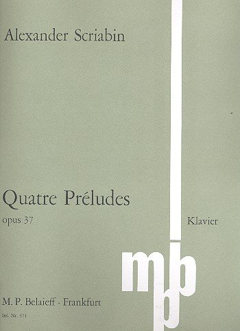 Quatre Préludes: op. 37. Klavier. (Routledge Studies in the Modern History of Asia)
