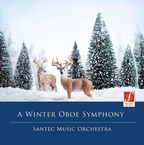 A Winter Oboe Symphony - Weihnachten geniessen mit klassischer Weihnachtsmusik - Weihnachten Genießen