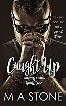 Caught Up: Drawn Series Book 2 by [Stone, M.A.]