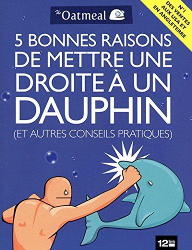 5 bonnes raisons de mettre une droite à un dauphin (et autres conseils pratiques) par  Inman Matthew