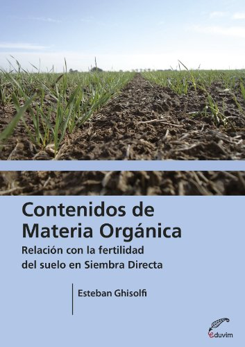 Contenidos de materia orgánica. Relación con la fertilidad del suelo en siembra directa (Agrobiblioteca)