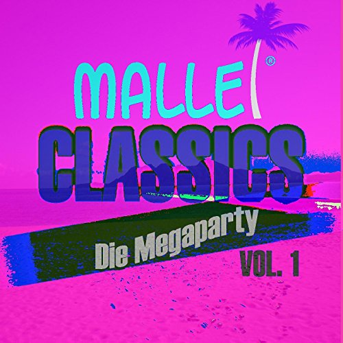 Malle Classics (Die Megaparty,...