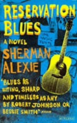 Reservation Blues by Sherman Alexie (1996-01-29)