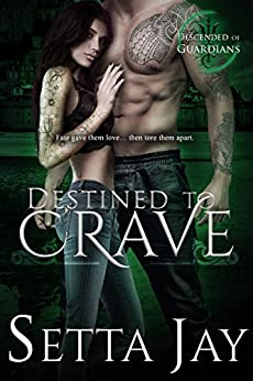Destined to Crave (Descended of Guardians Book 1) by [Jay, Setta]