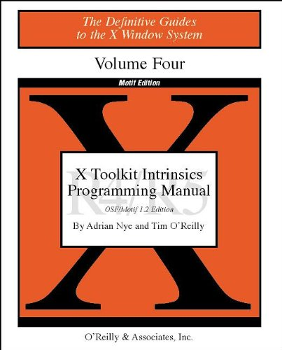 X Toolkit Intrinsics Programming Manual: OSF/Motif 1.2 Edition. Volume 4M (Definitive Guides to the X Window System, Vol 4)