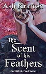 The Scent of his Feathers: a collection of dark verses
