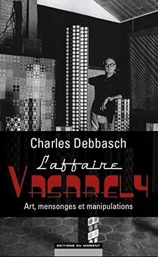 L'affaire Vasarely : art, mensonges et manipulations