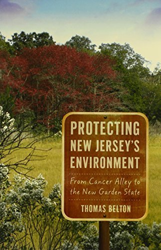 Protecting New Jersey's Environment: From Cancer Alley to the New Garden State (Rivergate Books) by Belton, Thomas (2010) Paperback