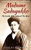 Image de Madame Sadayakko: The Geisha who Seduced the West (English Edition)