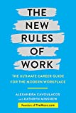 The New Rules of Work: The ultimate career guide for the modern workplace - Kathryn Minshew, Alexandra Cavoulacos