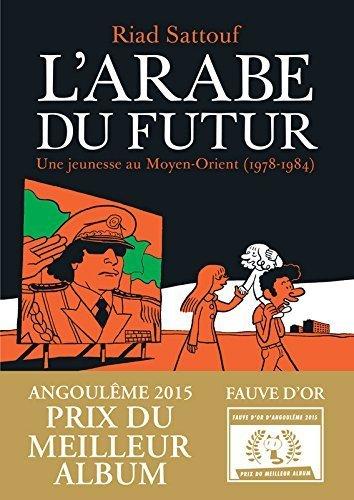 L'Arabe Du Futur - Tome 1 De Riad Sattouf 7 Mai 2014 Relié
