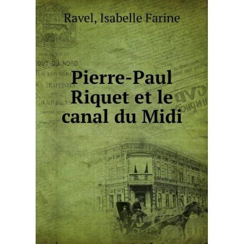 Pierre-Paul Riquet et le canal du Midi