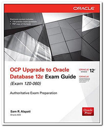 Ocp Upgrade To Oracledb 12C Exam Guide Exam-Izo 060