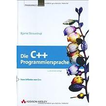 Die C++-Programmiersprache. Deutsche Übersetzung der Special Edition (Programmer's Choice)
