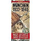 PastFinder München 1933 - 1945. Stadtführer zu den Spuren der Vergangenheit