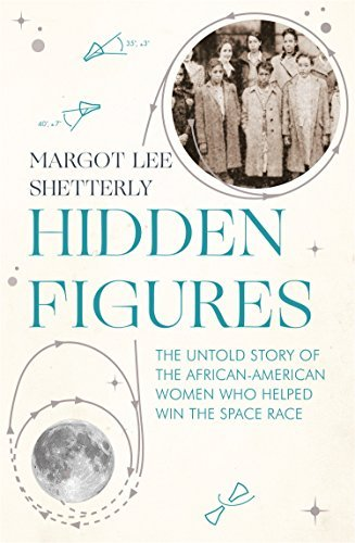 Hidden Figures: The Untold Story of the African American Women Who Helped Win the Space Race by Margot Lee Shetterly (2016-09-08)