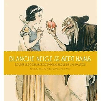 Blanche Neige et les Sept Nains : Toutes les coulisses d'un classique de l'animation