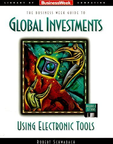 business-week-guide-to-global-investments-using-electronic-tools-book-and-3-disks-business-week-libr