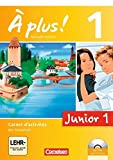 À plus ! - Nouvelle édition - Junior / Band 1: 1. Lernjahr - Junior 1: Carnet d'activités mit Audio-Materialien