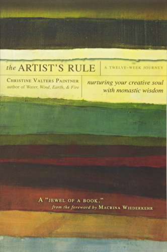 The Artist's Rule: Nurturing Your Creative Soul with Monastic Wisdom por Christine Valters Paintner