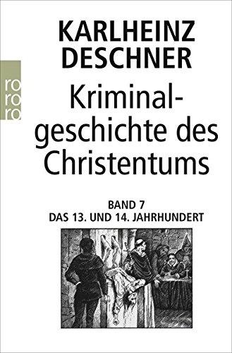 Kriminalgeschichte des Christentums: Das 13. und 14. Jahrhundert