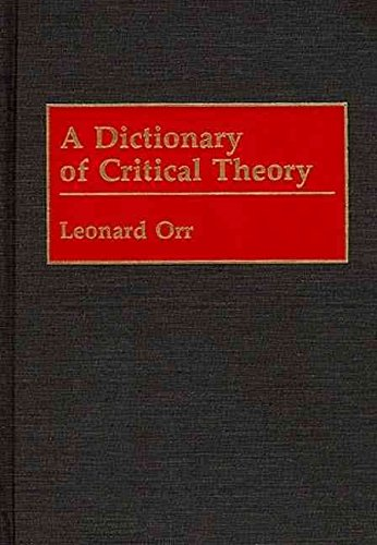 [A Dictionary of Critical Theory] (By: Leonard Orr) [published: December, 1991]