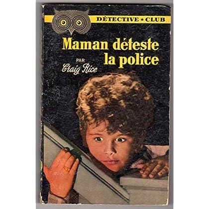 Maman deteste la police